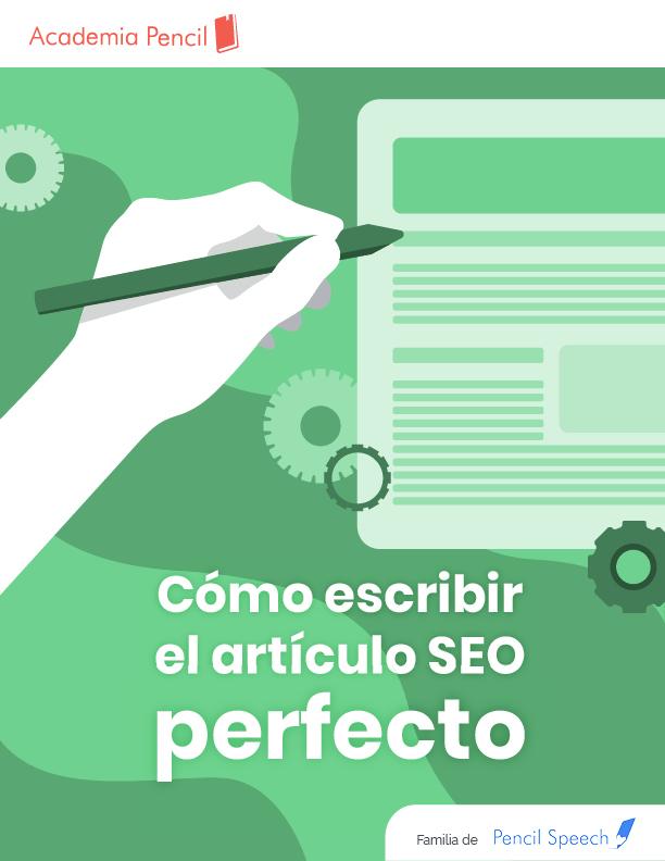 Cómo escribir el artículo SEO perfecto
